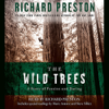 Richard Preston - The Wild Trees: A Story of Passion and Daring (Abridged Nonfiction)  artwork