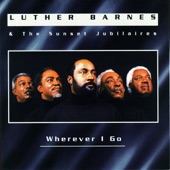 Luther Barnes & The Sunset Jubilaires - Leaning On Jesus