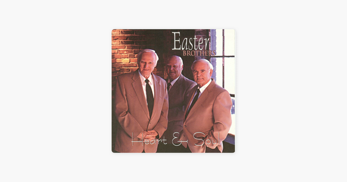Heart u0026 Soul by Easter Brothers