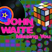 John Waite - Missing You (Re-Recorded / Remastered)