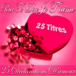 Pour Te Dire Je Taime 25 Déclarations Damour De Varios Artistas