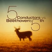 5 Conductors vs. Beethoven's 5th