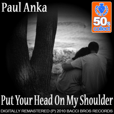 Put Your Head On My Shoulder (Remastered) - Paul Anka
