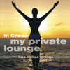 In Credo: My Private Lounge - Ibiza Chillout Feelings - In Credo