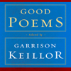 Garrison Keillor (editor), Emily Dickinson, Walt Whitman, Robert Frost, Charles Bukowski, Billy Collins, Robert Bly & Sharon Olds - Good Poems: Selected and Introduced by Garrison Keillor  artwork