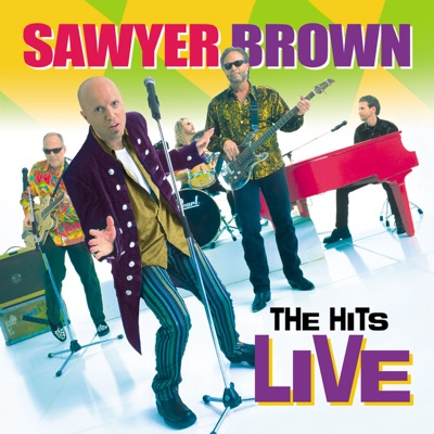 The Hits Live - Sawyer Brown