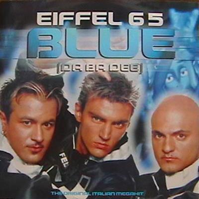 Blue (Da Ba Dee) [Gabry Ponte Ice Pop Mix] - Eiffel 65 song