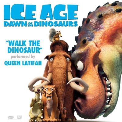 Walk the Dinosaur (From Ice Age: Dawn of the Dinosaurs) - Single - Queen Latifah