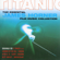 Titanic - The Essential James Horner Film Music Collection - The City of Prague Philharmonic Orchestra & Mark Ayres