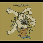 Readymade Breakup - Honey, You Might Be Right