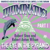 Illuminatus! Part I: The Eye in the Pyramid (Unabridged)