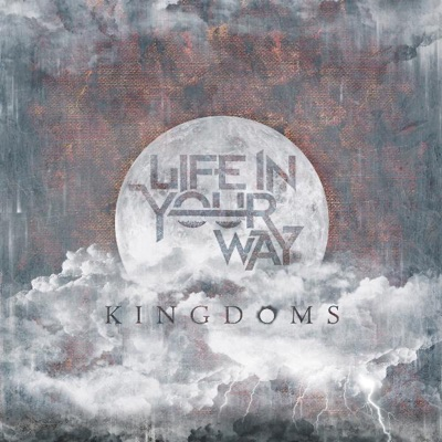 Kingdoms - Life In Your Way