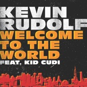 Welcome to the World (feat. Kid Cudi) - Single