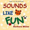 Sounds Like Fun by Barbara Milne - Barbara Milne