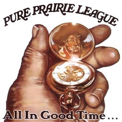All In Good Time... - Pure Prairie League