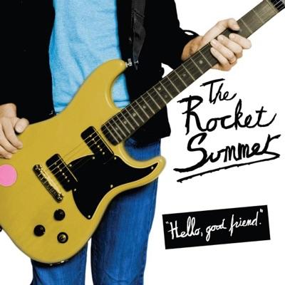 Hello, Good Friend. - The Rocket Summer