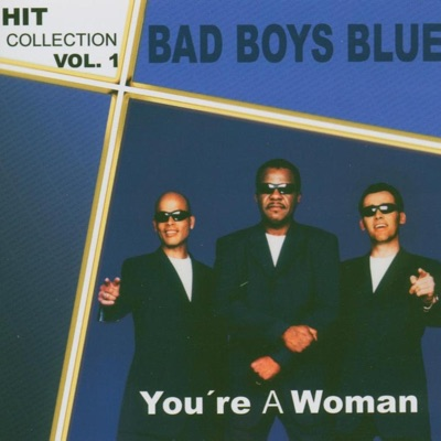 Hitcollection Vol. 1- You're A Woman - Bad Boys Blue