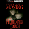 Karen Marie Moning - The Highlander's Touch: Highlander, Book 3 (Unabridged)  artwork