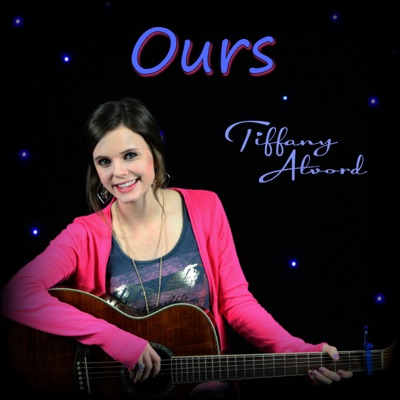 Ours - Single - Tiffany Alvord