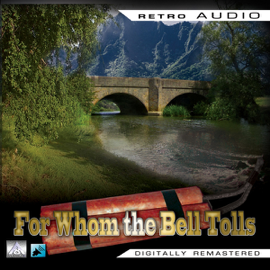 For Whom the Bell Tolls: Retro Audio (Dramatised): Retro Audio audiobook