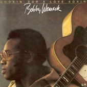 Bobby Womack - Lookin' For A Love - Original