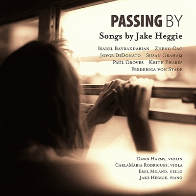 Passing By: Songs by Jake Heggie - Frederica Von Stade