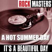 It's a Beautiful Day - Rock Masters: A Hot Summer Day artwork