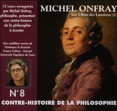 Les Ultras des Lumières. De Helvétius à Sade et Robespierre 1: Contre-histoire de la philosophie 8.1