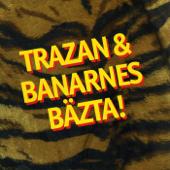 Trazan & Banarnes bästa