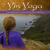 Yin Yoga: The Essential Practice