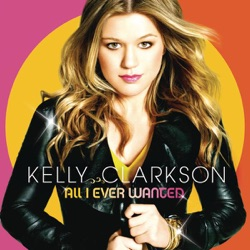 View album Kelly Clarkson - All I Ever Wanted