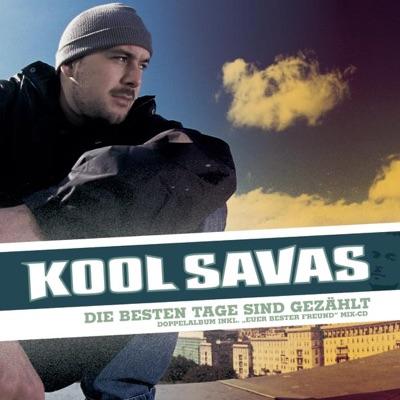 Die besten Tage sind gezählt - Kool Savas