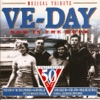 VE-Day - a Musical Tribute - Now Is the Hour