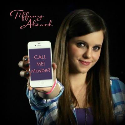 Call Me Maybe - Single - Tiffany Alvord