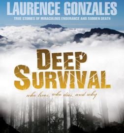 Deep Survival: True Stories of Miraculous Endurance and Sudden Death (Unabridged) [Unabridged Nonfiction] audiobook