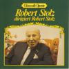 Glanzvolle Operette: Robert Stolz dirigiert Robert Stolz - Robert Stolz & Wiener Symphoniker