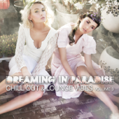 Dreaming in Paradise (Chill Out & Lounge Vibes,, Vol. 3)