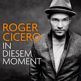 Roger cicero in diesem moment amazon. Com music.