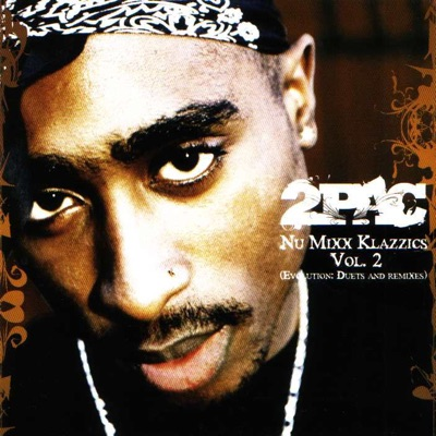 Nu-Mixx Klazzics, Vol. 2 (Evolution: Duets and Remixes) - 2pac