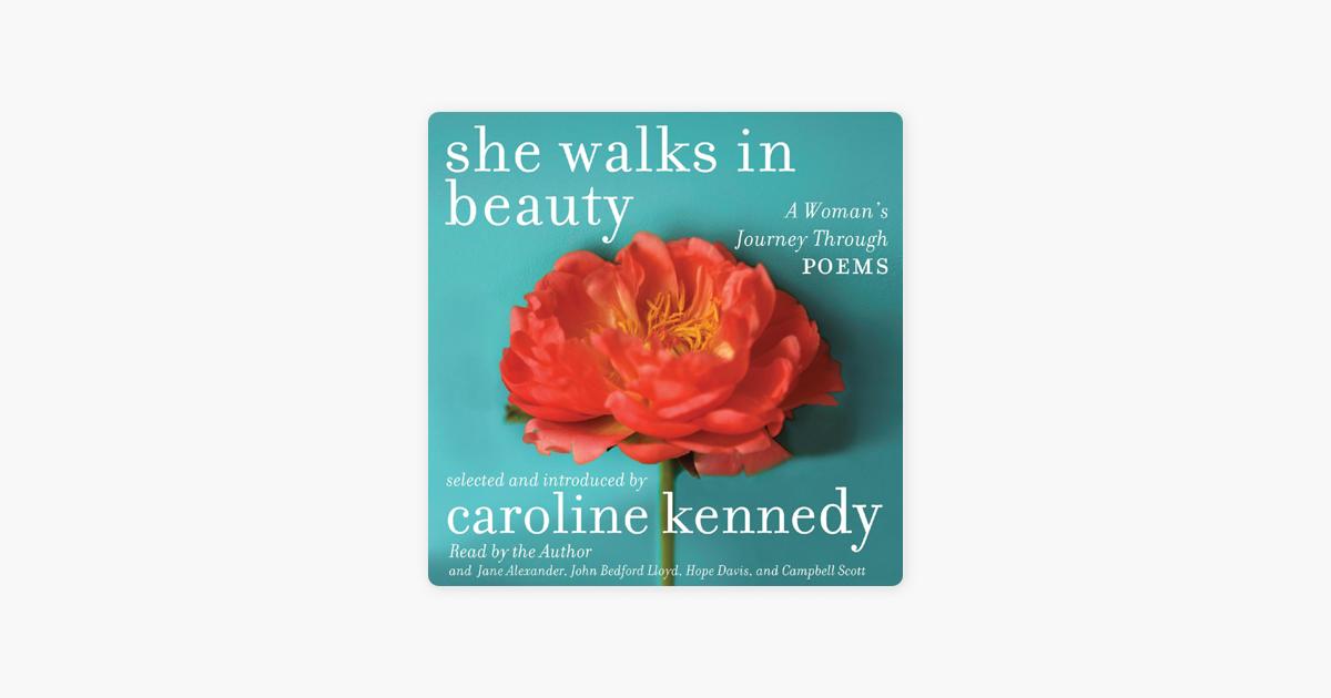 She Walks in Beauty: A Woman's Journey Through Poems (Unabridged) - Adrienne Rich, Pablo Neruda, Elizabeth Bishop, Edna St. Vincent Millay & Caroline Kennedy