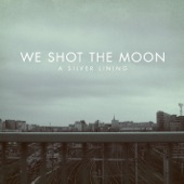 We Shot The Moon - Miracle