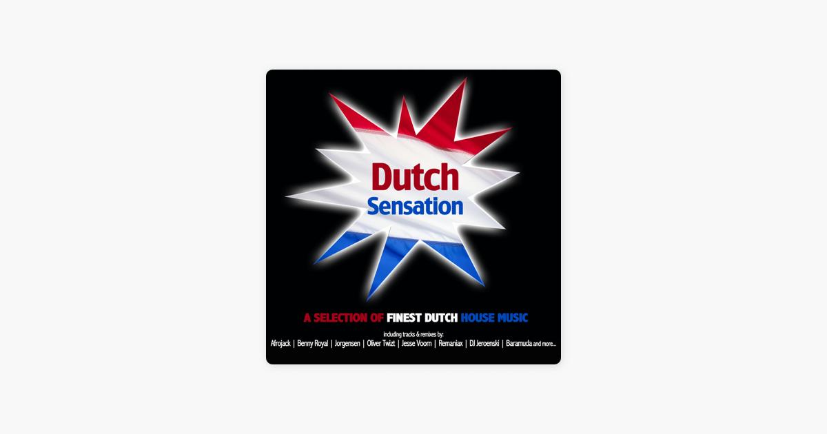 Dutch Sensation - A Selection Of Finest Dutch House Music by Various  Artists