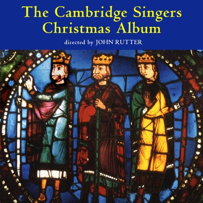 Cambridge Singers Christmas Album - The Cambridge Singers, John Rutter, Caroline Ashton, City of London Sinfonia, Ruth Holton, Michael Meeks, John Scott, Edward Hobart, Rachel Masters, Karen Kerslake, Stephen Varcoe & Stephen Orton album