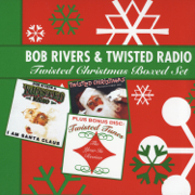 I Am Santa Claus - Bob Rivers & Twisted Radio - Bob Rivers & Twisted Radio
