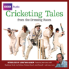 BBC Audiobooks Ltd - Cricketing Tales from the Dressing Room (Unabridged) artwork