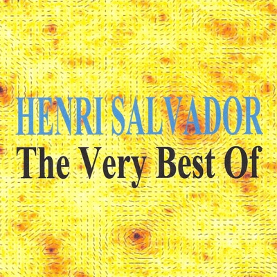 Henri Salvador : The Very Best Of - Henri Salvador