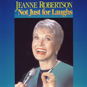 Not Just for Laughs - Jeanne Robertson - Jeanne Robertson