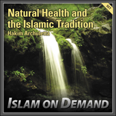 Natural Health and the Islamic Tradition (6 Lectures)