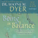 Dr. Wayne W. Dyer - Being In Balance: 9 Principles for Creating Habits to Match Your Desires (Unabridged)