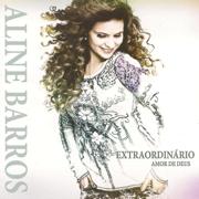 Extraordinário Amor de Deus - Aline Barros - Aline Barros